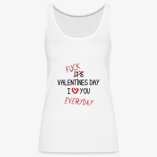 I love you everyday - Frauen Premium Tank Top