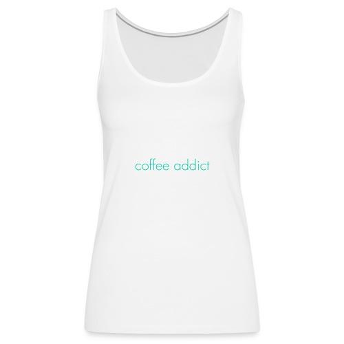 coffeeaddictletter - Débardeur Premium Femme