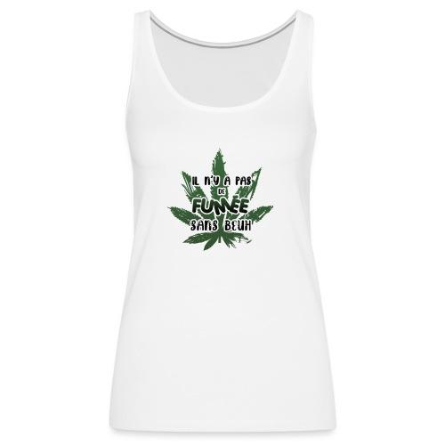 weed - Débardeur Premium Femme