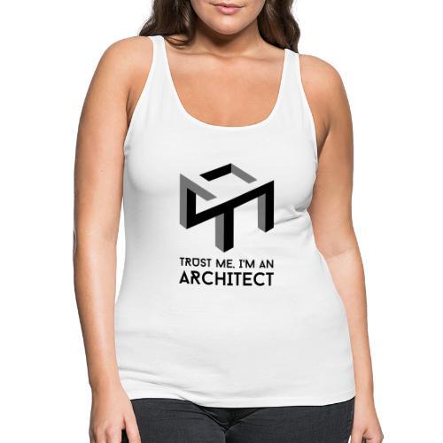 Trust me, I'm an Architect - Naisten premium hihaton toppi