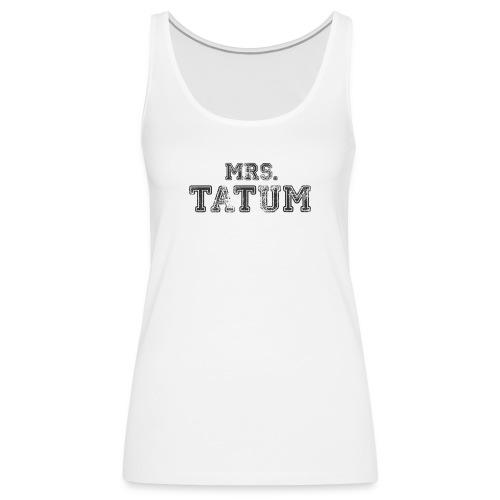 Mrs. Tatum - Frauen Premium Tank Top