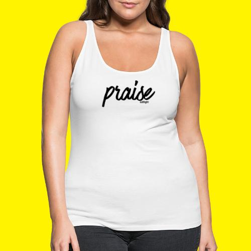 Praise (BLACK) - Women's Premium Tank Top