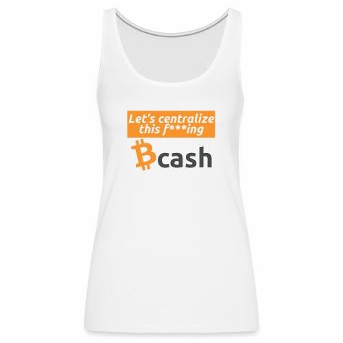 Bcash centralized - Canotta premium da donna