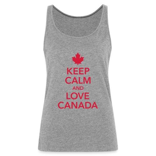 keep calm and love Canada Maple Leaf Kanada - Women's Premium Tank Top