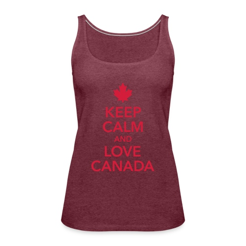 keep calm and love Canada Maple Leaf Kanada - Women's Premium Tank Top