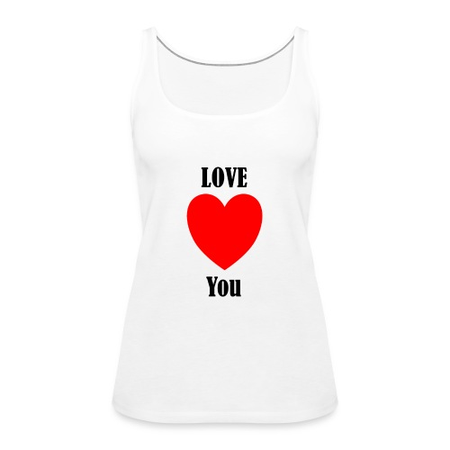 LOVE YOU - Frauen Premium Tank Top