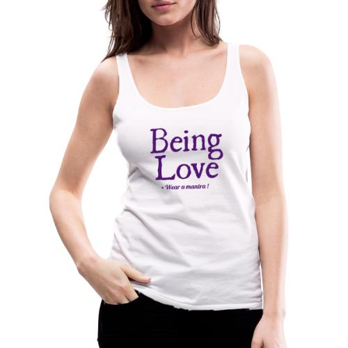 BEING LOVE - Canotta premium da donna