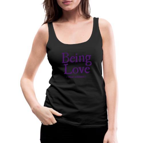 BEING LOVE - Canotta premium da donna