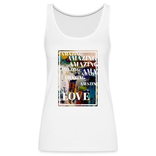 Amazing Love - Premiumtanktopp dam