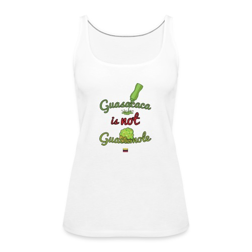 Guasacaca is not Guacamole (with flag) - Camiseta de tirantes premium mujer