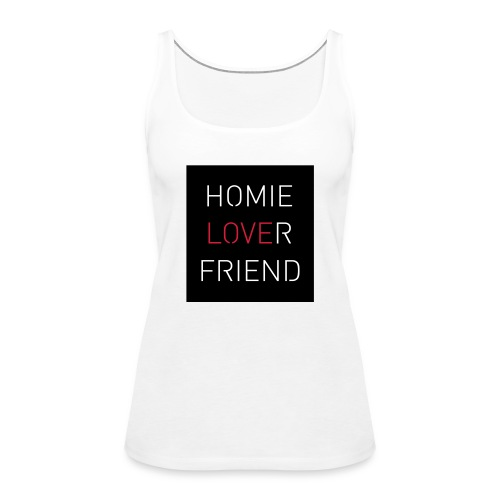 Homie Lover Friend - Frauen Premium Tank Top