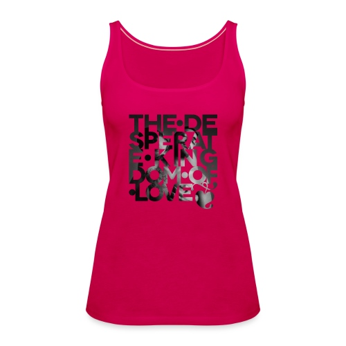 Desperate Kingdom of Love - Women's Premium Tank Top