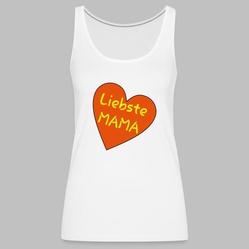Liebste Mama - Auf Herz ♥ - Frauen Premium Tank Top