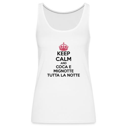 Coca e Mignotte Keep Calm - Canotta premium da donna
