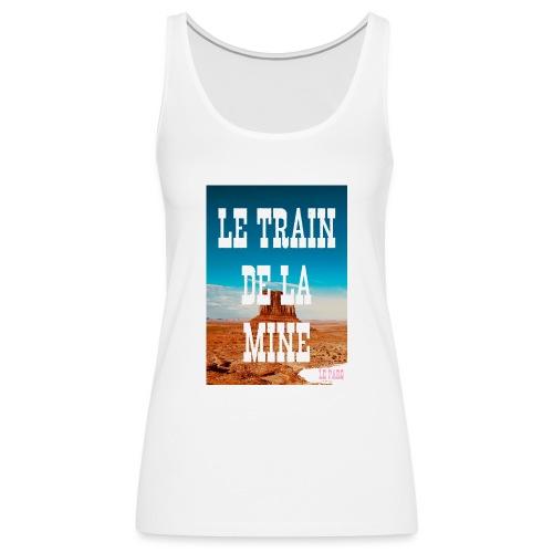 Le Train de La Mine - Débardeur Premium Femme