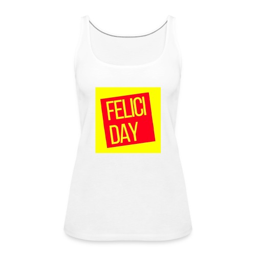 Feliciday - Camiseta de tirantes premium mujer
