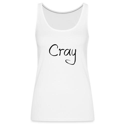 Cray Black Schrifft - Frauen Premium Tank Top