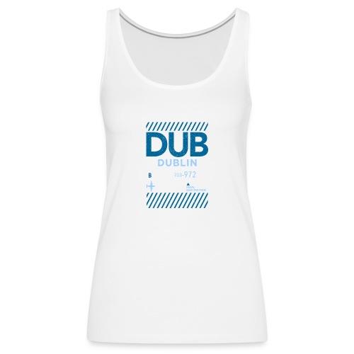 Dublin Ireland Travel - Women's Premium Tank Top