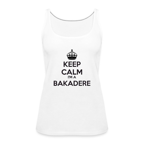 Bakadere keep calm - Women's Premium Tank Top