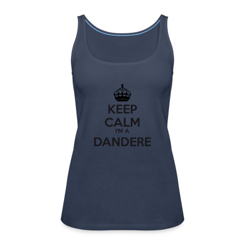 Dandere keep calm - Women's Premium Tank Top