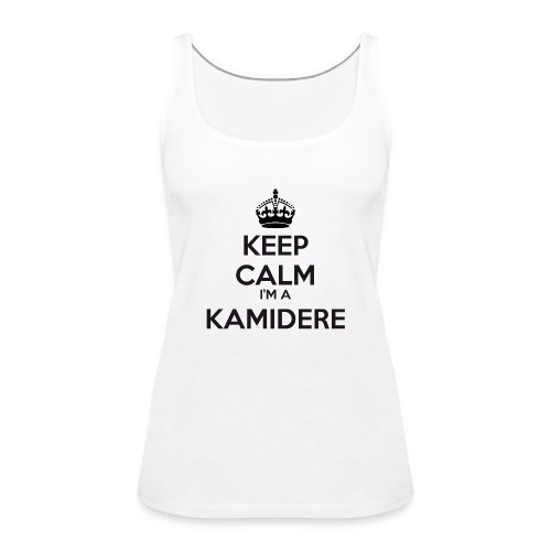 Kamidere keep calm - Women's Premium Tank Top