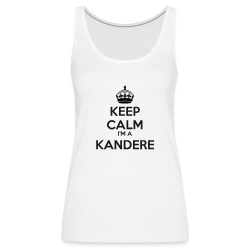 Kandere keep calm - Women's Premium Tank Top