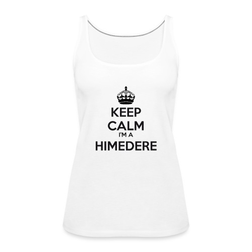 Himedere keep calm - Women's Premium Tank Top