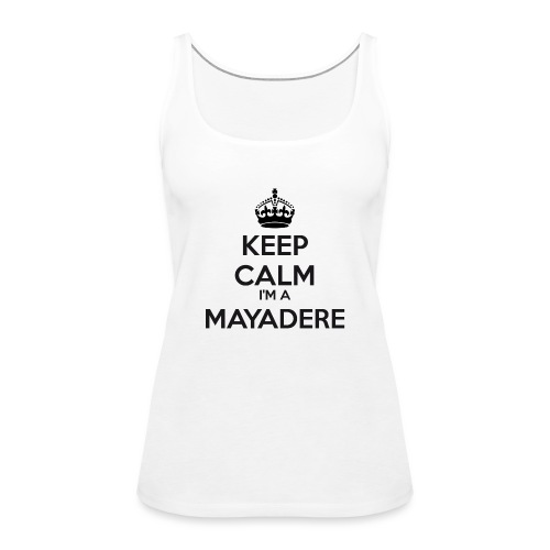 Mayadere keep calm - Women's Premium Tank Top