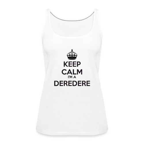 Deredere keep calm - Women's Premium Tank Top
