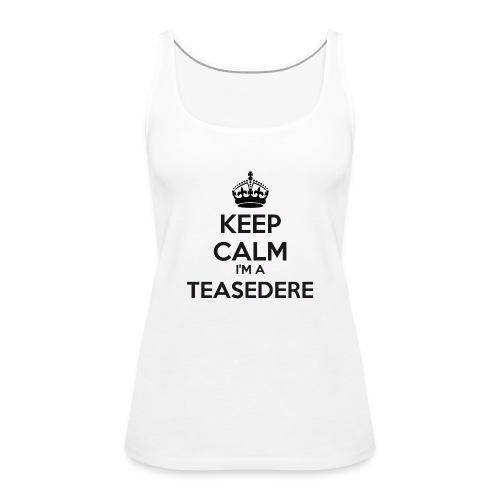 Teasedere keep calm - Women's Premium Tank Top