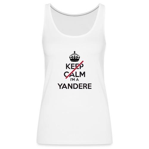 Yandere don't keep calm - Women's Premium Tank Top