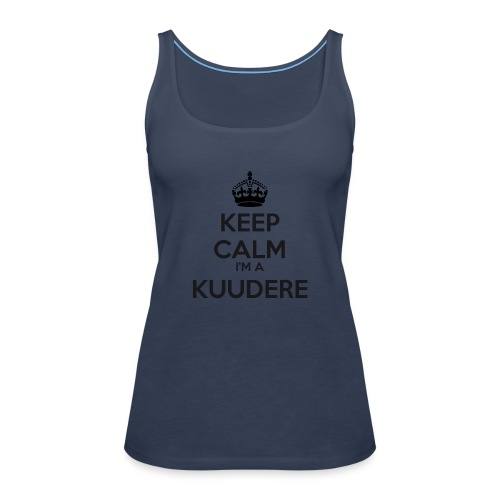 Kuudere keep calm - Women's Premium Tank Top
