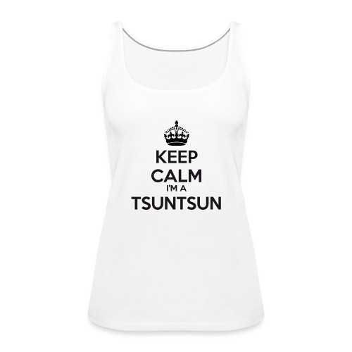 Tsuntsun keep calm - Women's Premium Tank Top