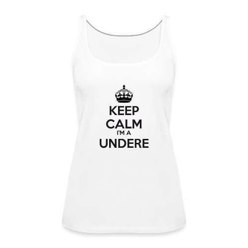 Undere keep calm - Women's Premium Tank Top