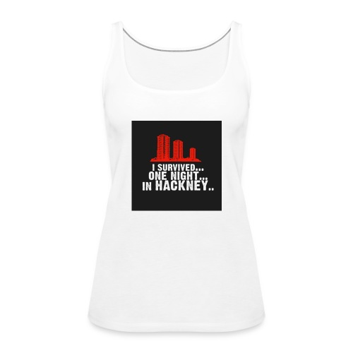 i survived one night in hackney badge - Women's Premium Tank Top