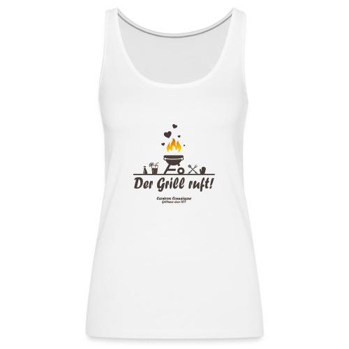 Der Grill ruft - Grillshirt - Frauen Premium Tank Top