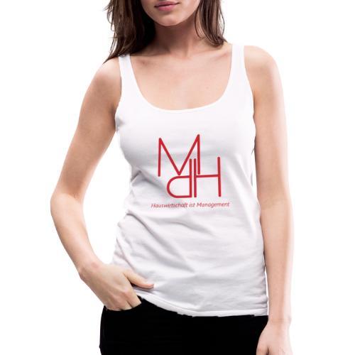 MdH - Hauswirtschaft ist Management - Frauen Premium Tank Top