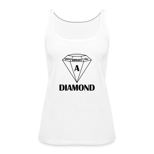 Shine bright like diamond - Frauen Premium Tank Top