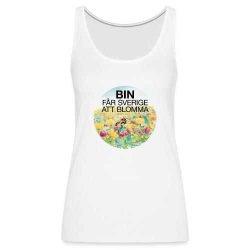 Bin får Sverige att blomma - Premiumtanktopp dam