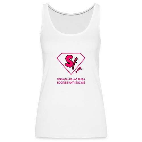Persigam me nas redes sociais e anti sociais - Camiseta de tirantes premium mujer