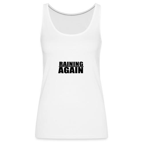 Raining Again - Frauen Premium Tank Top