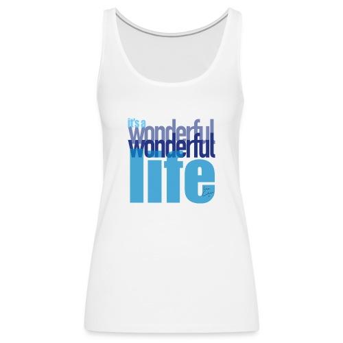 It's a wonderful life blues - Women's Premium Tank Top