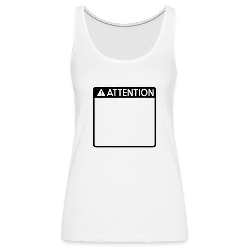 Attention Sign (1 colour) - Women's Premium Tank Top