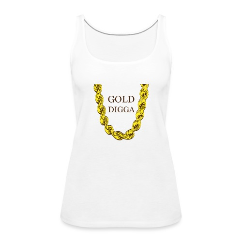 Gold Digga - Frauen Premium Tank Top