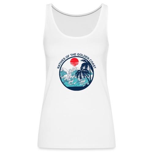 Natives Of The Golden Coast T Shirt - Women's Premium Tank Top