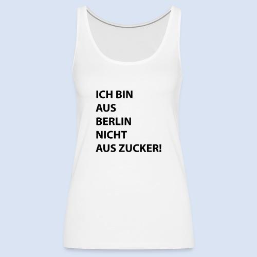 Ich bin aus Berlin #Stadtgeschenke - Frauen Premium Tank Top