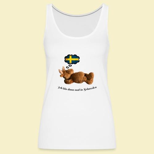 Bin dann mal in Schweden - Frauen Premium Tank Top