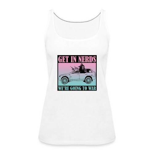 Get in Nerds! - Women's Premium Tank Top