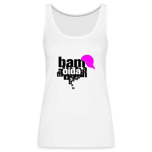 bam oida bam - Frauen Premium Tank Top