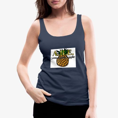 Are you a pineapple - Women's Premium Tank Top